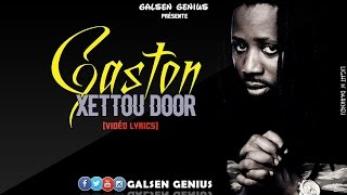 flushyoutube.com-Gaston - Xéttou Door (Vidéo Lyrics)