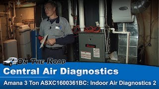 Central Air Indoor Air Diagnostics-Troubleshooting with refrigerant types