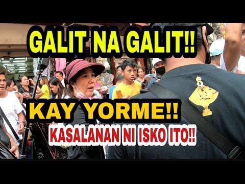 GALIT!! NA GALIT!! SINISI PA SI YORME!! ILAYA DIVISORIA MANILA UPDATE