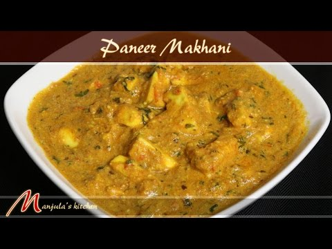 Paneer Makhani - Spicy Indian Cheese Curry Recipe by Manjula