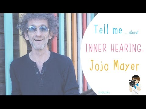 Tell me about ... inner hearing, Jojo Mayer