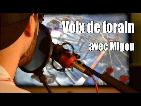 Véritable Voix de Forain | feat. Migou Le Forain