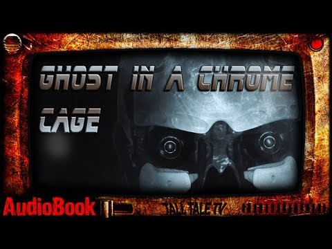 Ghost in a Chrome Cage 🎙️ Sci-Fi Horror Short Story 🎙️ by G. Connor Salter