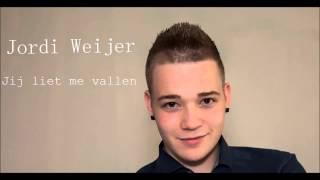 Jij liet me vallen - Jordi Weijer