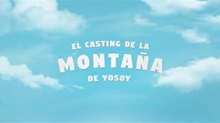 Repeat youtube video YOSOY – El Casting de la Montaña de YOSOY