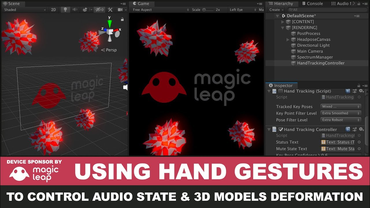 Magic Leap Development - Using Hand Gestures to control audio state and 3d  models deformation