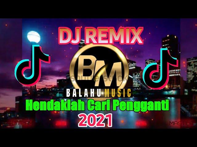 DJ HENDAKLAH CARI PENGGANTI | ARIEF - HENDAKLAH CARI PENGGANTI | DJ REMIX TERBARU 2021 Viral Titok