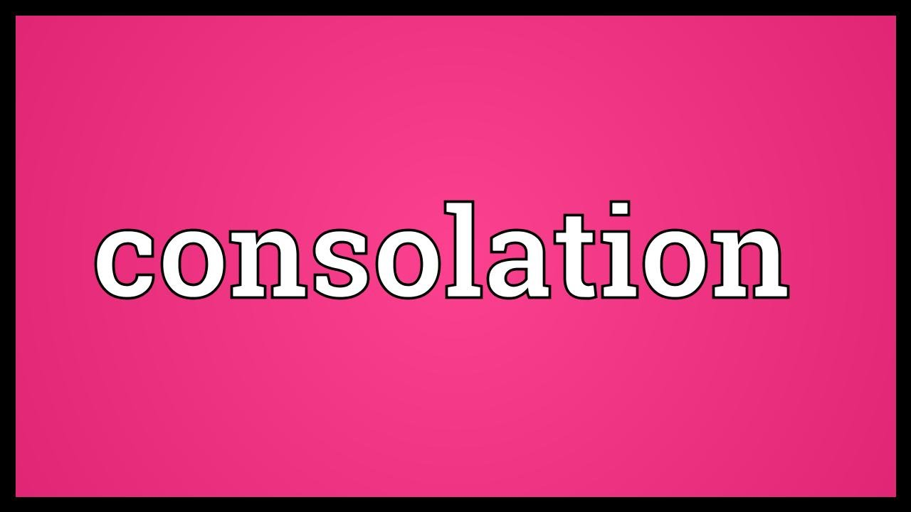 Consolation meaning youtube for Consulate meaning