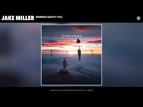 Daily Download - DAILY DOWNLOAD: Jake Miller | Drinkin About You
