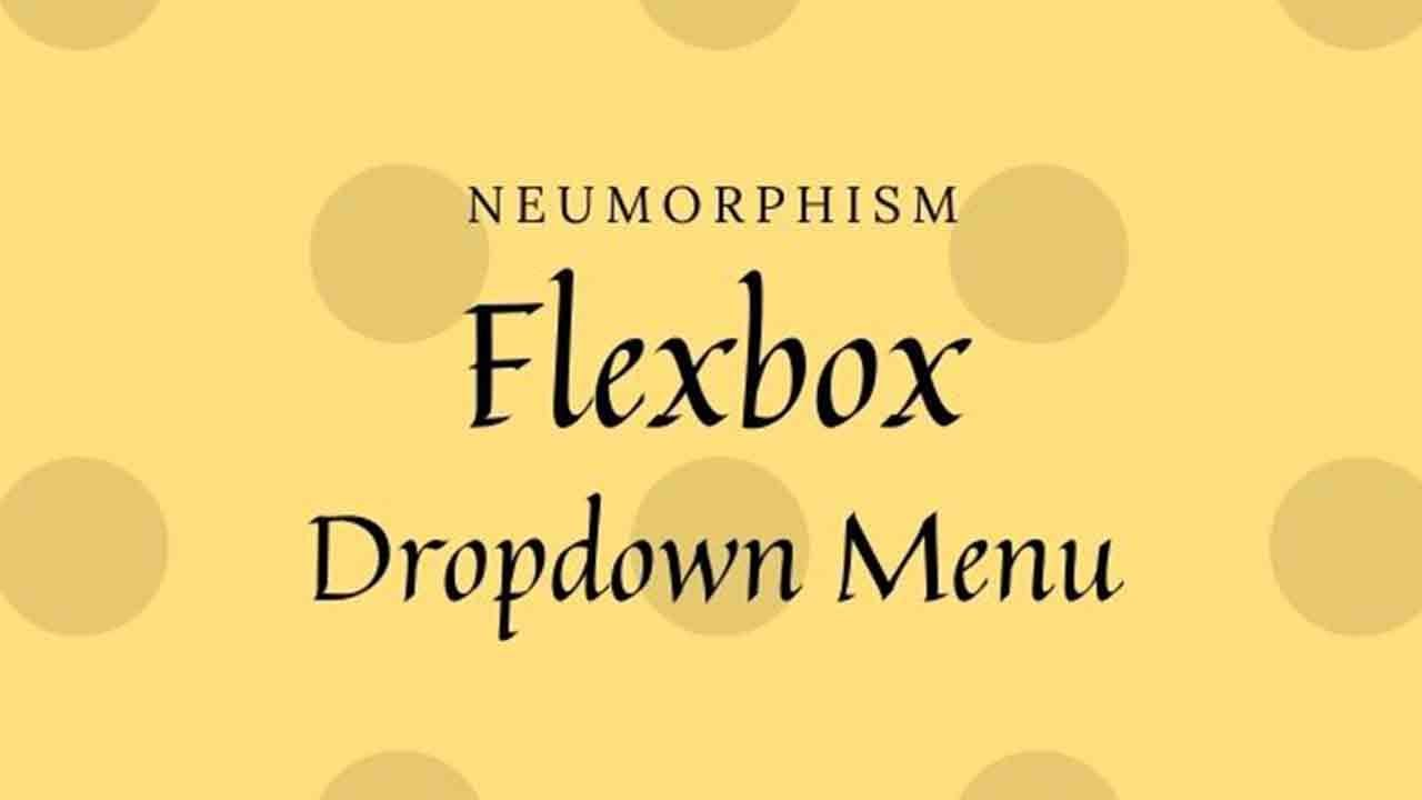 Dropdown Navigation Menu using Flexbox | CSS Neumorphism