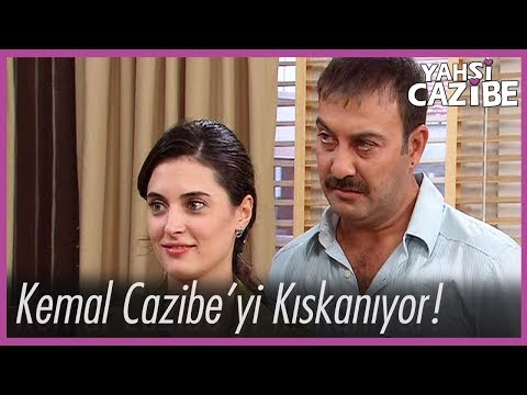 Kemal, Cazibe'yi Kıskanıyor - Yahşi Cazibe