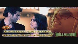 Shraddha Kapoor & Aditya Roy Kapoor - Chahun Main Ya Naa (Fikret Peldek Remix) 2014