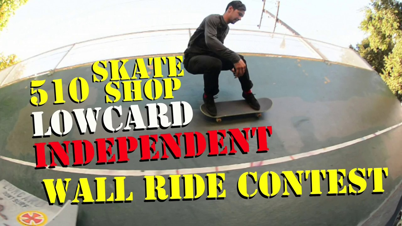 50e4c70de5 510 Skate Shop   LOWCARD   Independent Wall Ride Contest... - YouTube