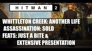 HITMAN 2: WHITTLETON CREEK/Sold/Assassination/Just A Bite/Extensive Presentation/Feats