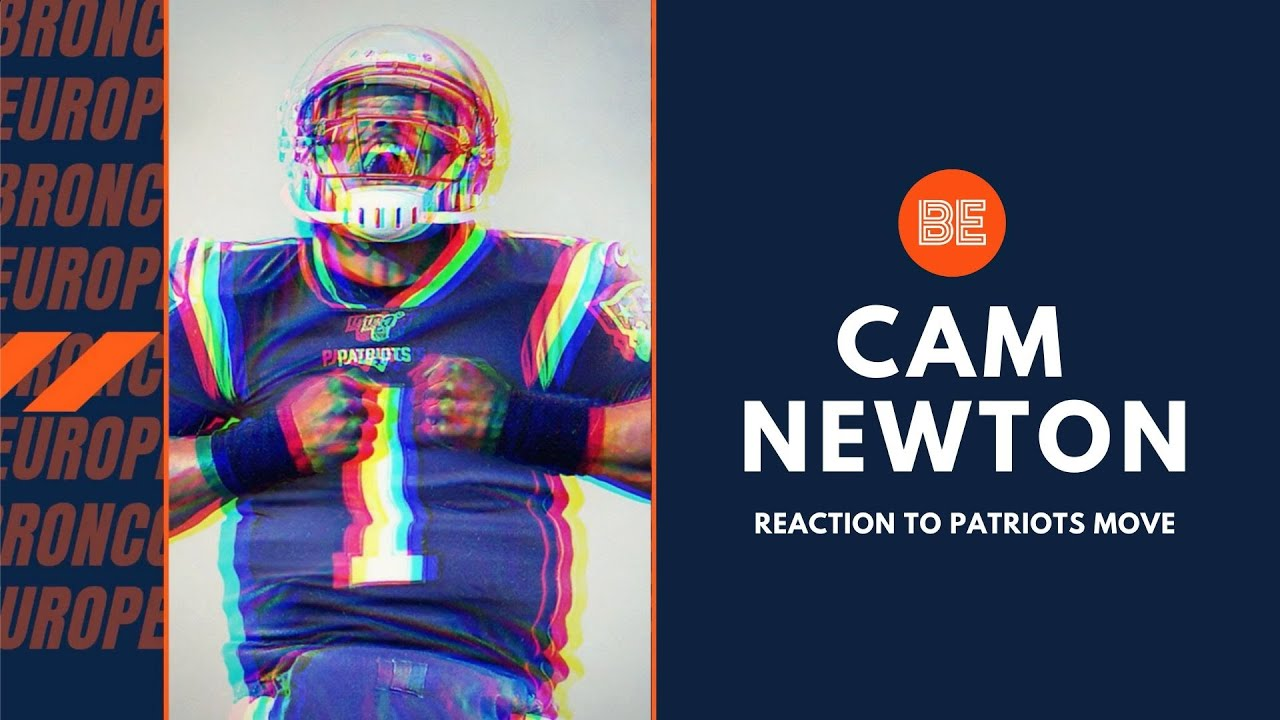 Broncos Europe reacts to the Patriots signing Cam Newton   NFL  