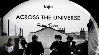 The Beatles - Across The Universe (Piano Cover)