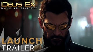 Deus Ex: Mankind Divided - Launch Trailer