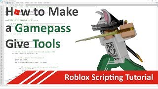 How to Make Gamepasses Give Tools | Roblox Scripting Tutorial (updated 12/24/18)