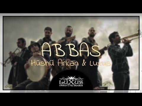 Hüsnü Arkan & Luxus - Abbas