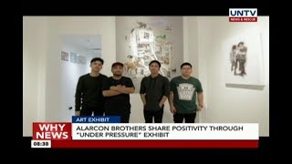 "Alarcon Brothers share positivity through ""Under Pressure"" exhibit"