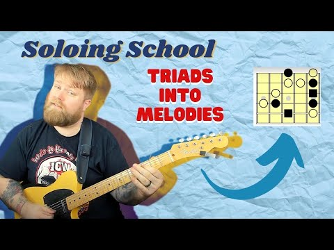Soloing School: Turning Triads Into Melodies And Improvising Over Chords