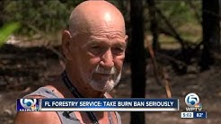Florida Forestry Service: Take burn ban seriously