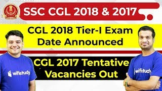 SSC CGL 2018 Tier-I Exam Dates Out | SSC CGL 2017 Tentative Vacancies Out