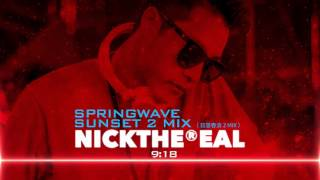 NICKTHEREAL Springwave Sunset MIX/日落春浪