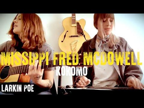 "Larkin Poe | Mississippi Fred McDowell Cover (""Kokomo Blues"")"