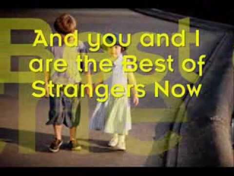 Best of Strangers now (Lyrics) - Fantastics