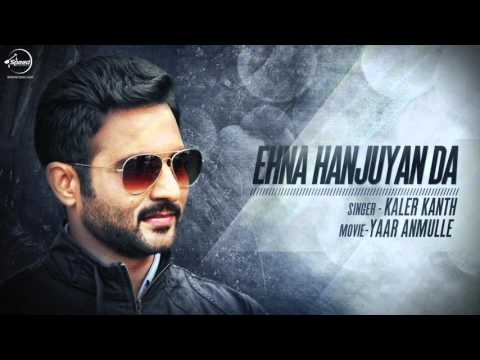 Ehna Hanjuaan Da Ki Kriye ( Full Audio Song ) | Kaler Kanth | Latest Punjabi Song 2016