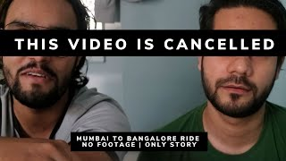 THIS VIDEO IS CANCELED    NO FOOTAGE of MUMBAI TO BANGALORE VIDEO   ONLY STORY   390 ADVENTURE  