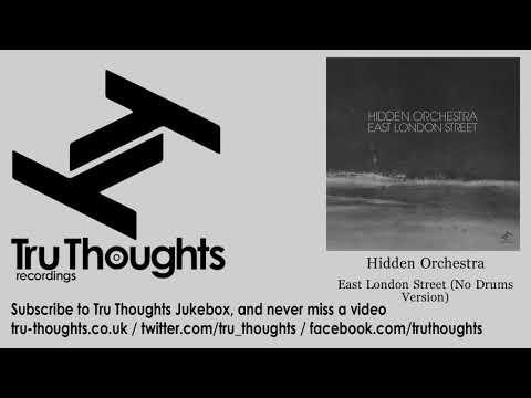 Hidden Orchestra - East London Street - No Drums Version