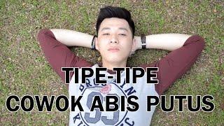 Video TIPE-TIPE COWOK ABIS PUTUS download MP3, 3GP, MP4, WEBM, AVI, FLV Juli 2018