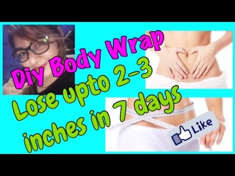 DIY Body Wrap MY SECRET - NO Diet NO Workout | How to Lose Weight/Inches upto 3 inches in 7 days