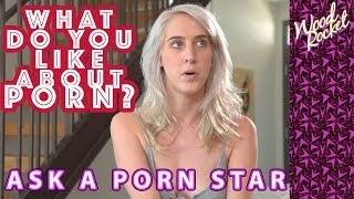 Ask A Porn Star: What Do You Like About Porn?