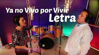 Juan Gabriel   Ya No Vivo Por Vivir ft  Natalia Lafourcade LETRA