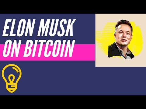What Elon Musk Thinks About Bitcoin? 2019