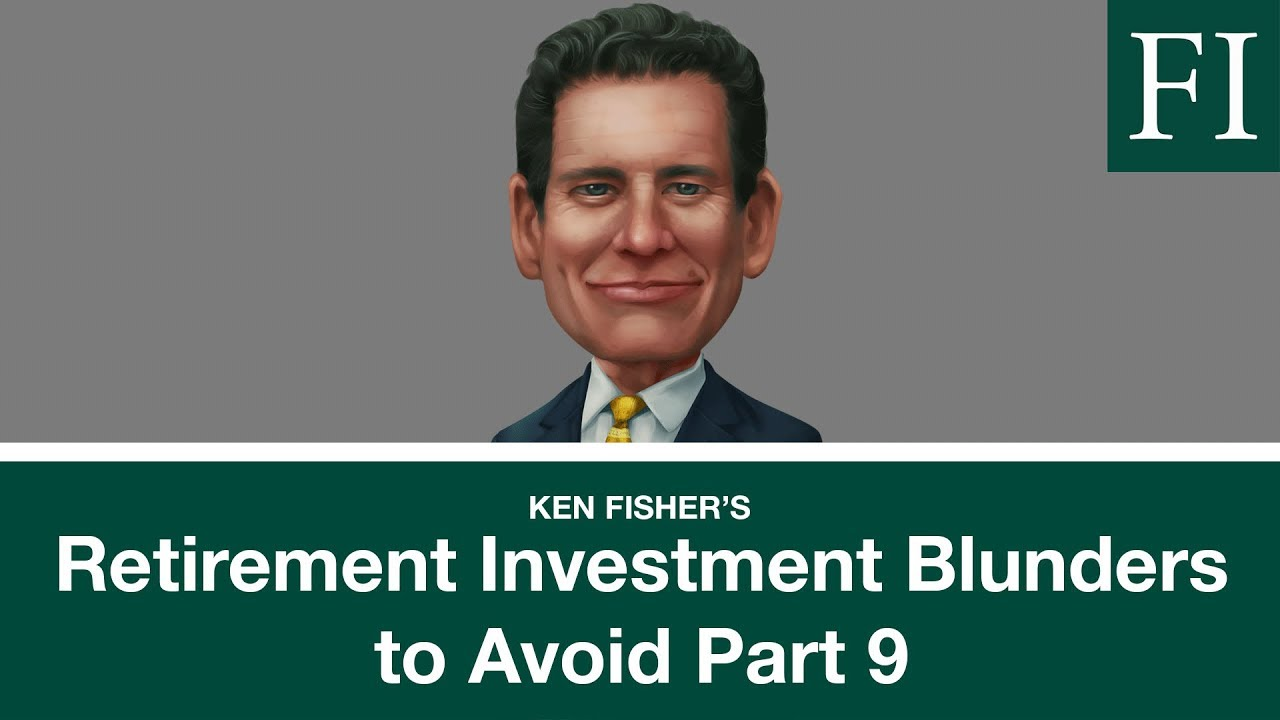 Retirement Investment Blunders Part 9 | Fisher Investments [2019]