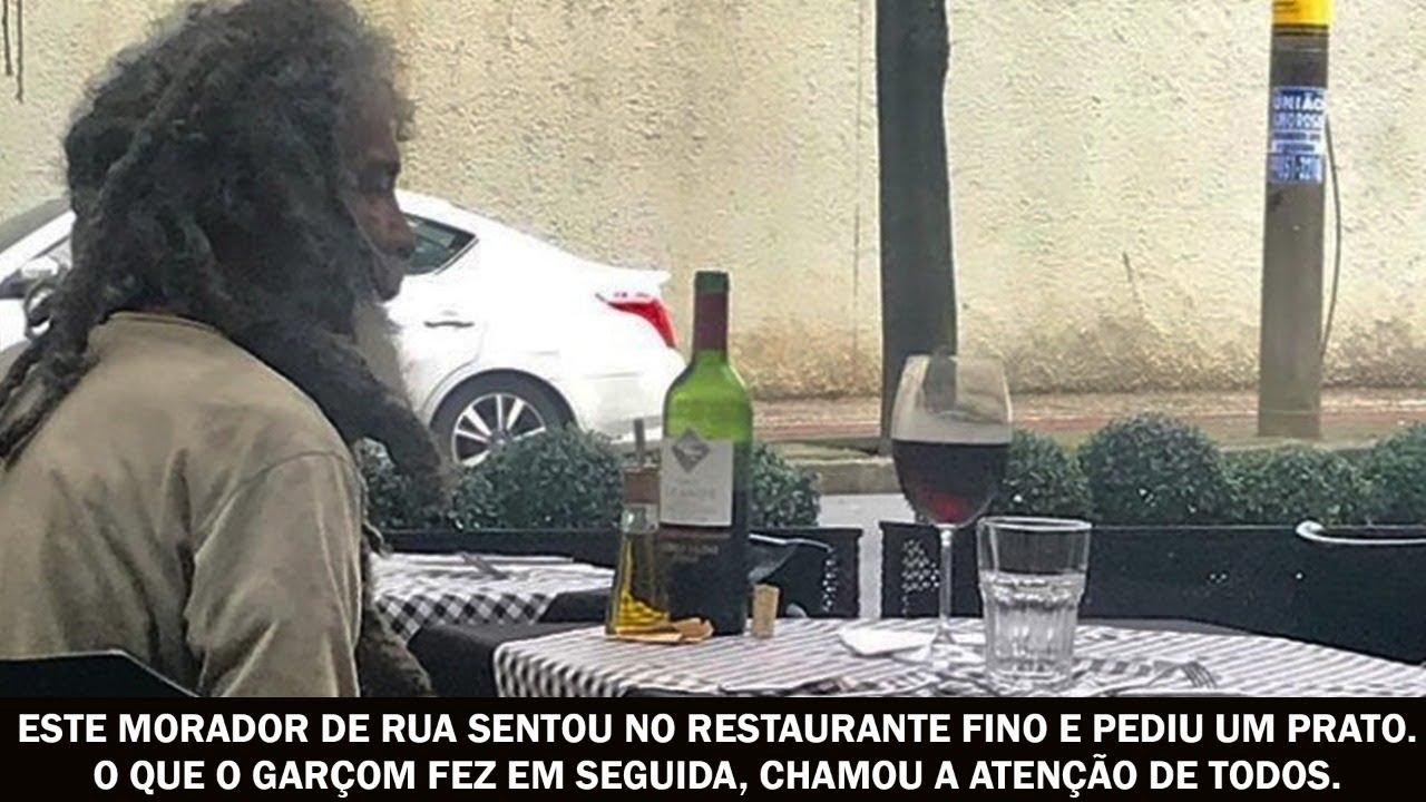 Este morador de rua sentou no restaurante fino e pediu um prato. O que o garçom fez em seguida...