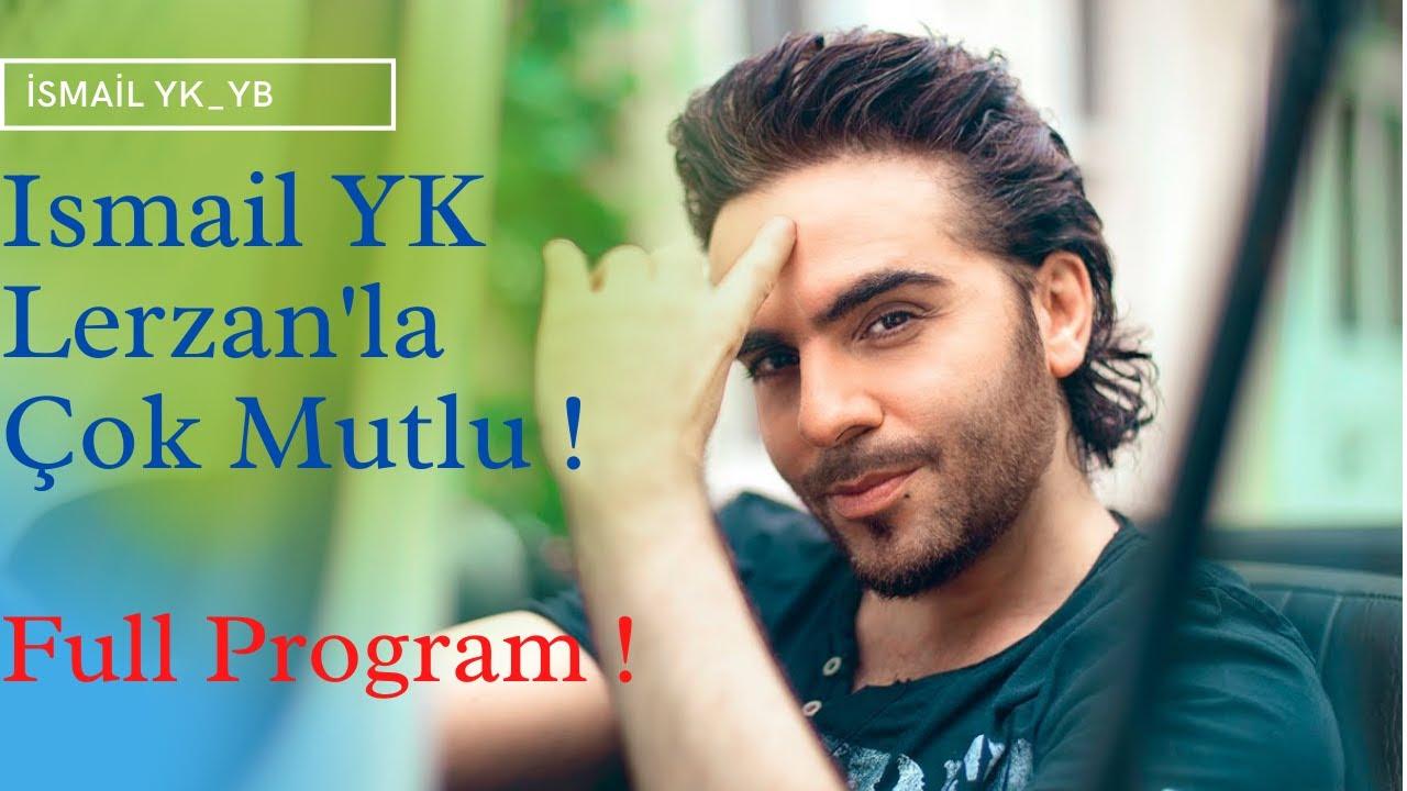 İsmail YK | Lerzan'la Çok Mutlu Programı ! | FULL PROGRAM ! (16.04.2021) #ismailyk