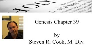 Genesis Chapter 39 - by Steven R. Cook, M. Div.