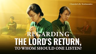 "2020 Christian Testimony Video | ""Regarding the Lord's Return, to Whom Should One Listen?"""