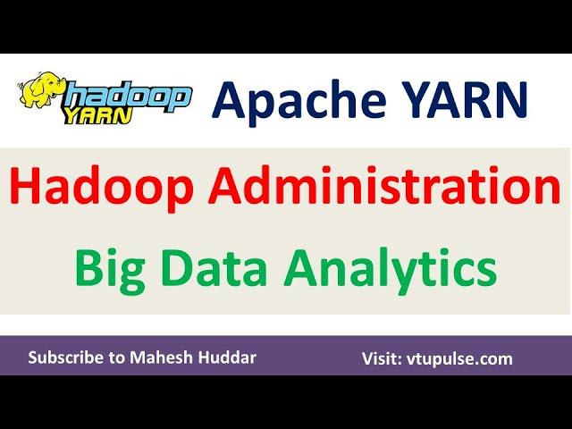 Hadoop Yarn Administration - Big Data Analytics Tutorial by Mahesh Huddar