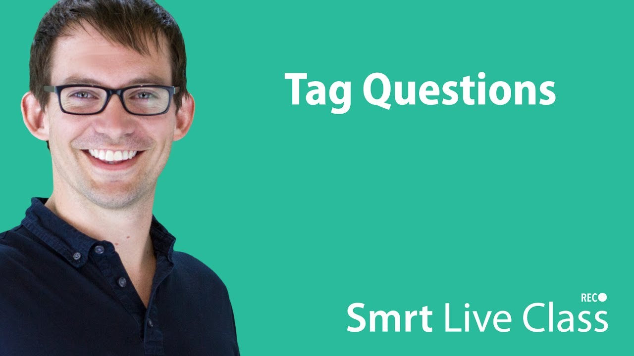 Tag Questions - Intermediate English with Shaun #61