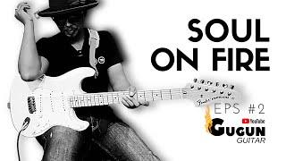 Gugun Guitar, Soul on Fire, Tutorial.