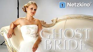 Ghost Bride (Fantasythriller in voller Länge, ganze Filme auf Deutsch schauen, kompletter Film) *HD*