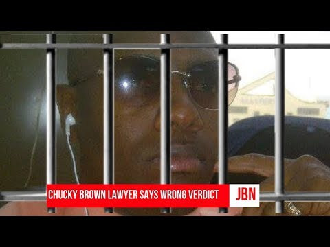 Chucky Brown Lawyer Says Wrong Verdict/JBN