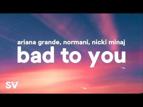ariana-grande,-normani,-nicki-minaj---bad-to-you-(lyrics)