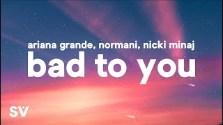 Ariana Grande, Normani, Nicki Minaj - Bad To You (Lyrics)